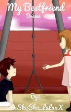 My BestFriend | Romantic drama story |  by XxShuShu_LuLuxX