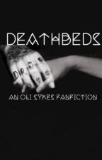 Deathbeds (An Oli Sykes fanfiction) by deathbedsmile