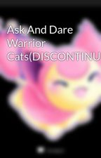 Ask And Dare Warrior Cats by skitty_the_skitty