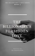 The Billionaire's Forbidden Love (Alpha 2) by BlondQueen