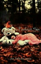 A Perfect Sin (complete) by cherly_15
