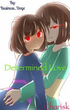 Determined Love (Charisk) by Business_Doge