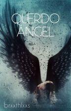 Querido ángel. by brxxthlxxs