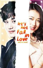 Let's Not Fall In Love (On-going) by minjaexbae