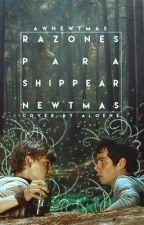 Razones para shippear Newtmas. by awnewtmas