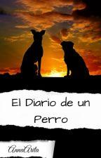 El Diario de un Perro by AnnaArita