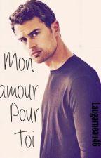 Mon amour pour toi. *Terminé* by laugarneau46
