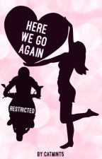 Here We Go Again - Restricted ✓ by CatMint5