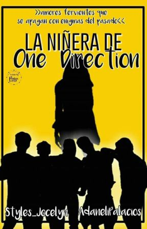 La Niñera De One Direction|| En Edición by Joss_Elias