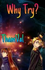 Why Try? (Mabill)  by ThamVal