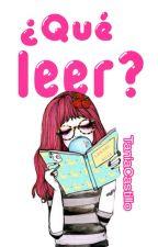 ¿Qué leer? by TaniaCastillo_