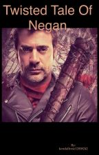 Twisted tale of Negan by kendallrose12008242