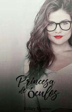 Princesa De Óculos  by HillaryMeneses