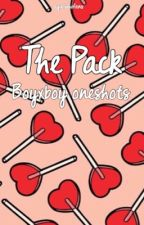 The Pack boyxboy oneshots {REQUESTS ARE OPEN} by agirlwhofans