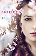 The Butterfly Effect (#Wattys2016) by xxxheartlandxxx