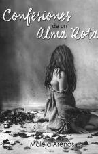 Confesiones De Un Alma Rota by Maleja_Arenas
