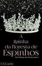 A Rainha Da Floresta de Espinhos - As Crônicas dos Fiordes - Livro 01 by Esvanic