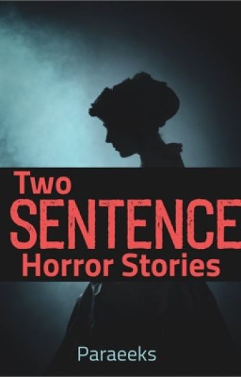 Two Sentences Horror Story