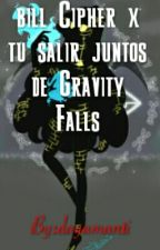bill Cipher x tu salir juntos de Gravity Falls by dayamanti