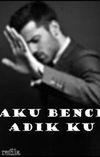 Aku Benci Adikku !! by refila