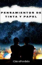 Pensamientos de tinta y papel by ChicoPerdido