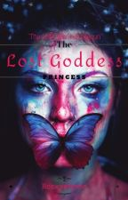 The Lost Goddess Princess (COMPLETED) (EDITING) by honeystesha