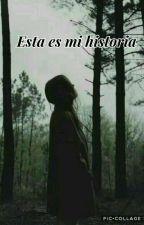 Está es mi historia... by lUcIgOmEz00