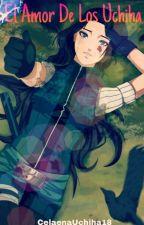 El Amor De Los Uchiha (Sasuke Y Tu) by Mimiko218