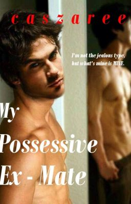My Possessive Bully (On Hold) - Thea Sanders - Wattpad