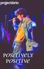 positively positive  by PROJECTBRIO