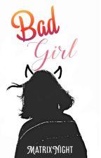 Bad Girl | UF! Sans x Tu | One-Shots by MatrixNight