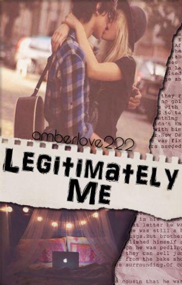 Legitimately Me ||H.S||