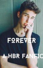 Forever//A Hunter Rowland Fanfic by yoitskamryn