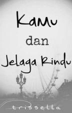 Kamu dan Jelaga Rindu by trissella