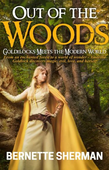 Out of the Woods ( #OnceUponNow ) by bernewrites