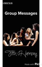 Group Messages - Fifth Harmony by HarmonizeMiami