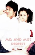 Mr. and Ms. Perfect by chroniclesoftatiana