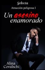 Saga Assassin ( 1): Un asesino enamorado(+18)#PremiosHigh by broken-dreams-29