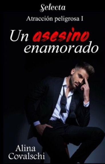 Saga Assasin( 1): Un asesino enamorado(+18)#PremiosHigh