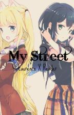 My Street Laurence X Reader by LediaAphmauFan
