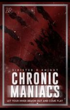 Chronic Maniacs ☻ by sinnersXangels