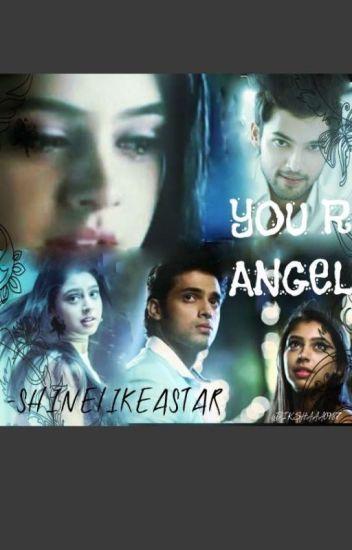 You Are My Angel     - Shinelikeastar364 - Wattpad