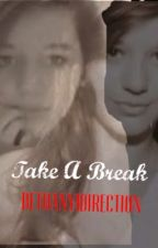 Take A Break | Louis Tomlinson by Bethany1Direction