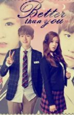Better Than You[Exopink] [ON-HIATUS] by callmeyeonhi