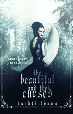 The beautiful and the cursed (coming soon) by DuskTillDawn