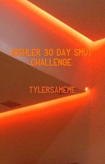 30 day smut challenge - joshler [HIATUS]