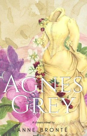 Agnes Grey (Completed) by AnneBronte