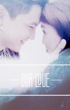Our Love by thedaintybella
