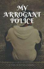 My Arrogant Police by miftahulj15