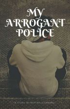 My Arrogant Police by miftahulj15